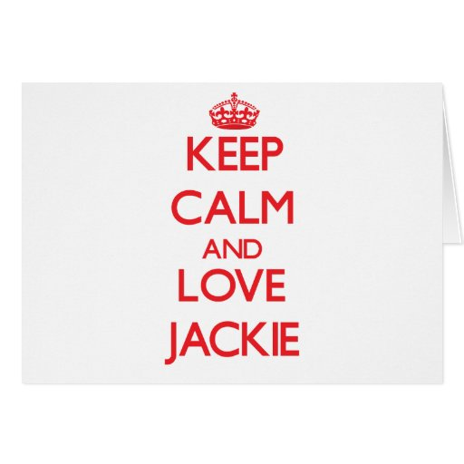 Keep Calm and Love Jackie Greeting Cards