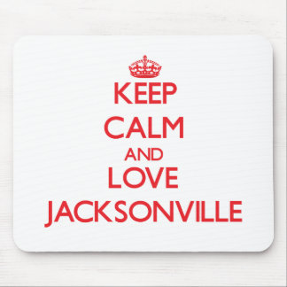 Keep Calm and Love Jacksonville Mouse Pads