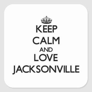 Keep Calm and love Jacksonville Square Sticker