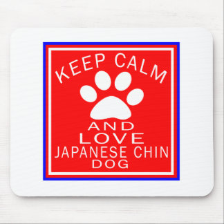 Keep Calm And Love Japanese Chin Mouse Pad