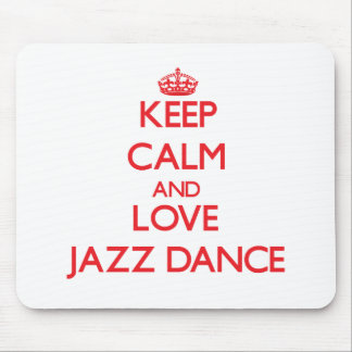 Keep calm and love Jazz Dance Mouse Pads