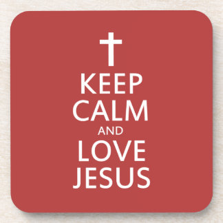 Keep Calm and LOVE Jesus Beverage Coaster
