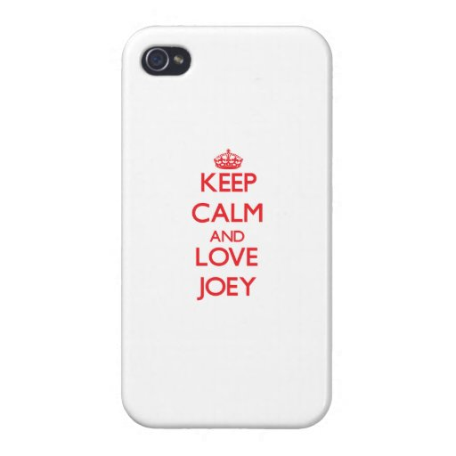 Keep Calm and Love Joey Cases For iPhone 4
