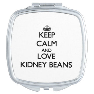 Keep calm and love Kidney Beans Mirror For Makeup