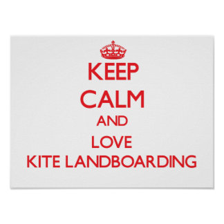 Keep calm and love Kite Landboarding Posters
