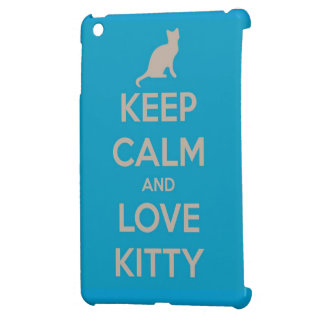 Keep Calm and Love Kitty iPad Mini Case