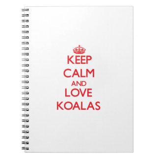 Keep calm and love Koalas Notebook