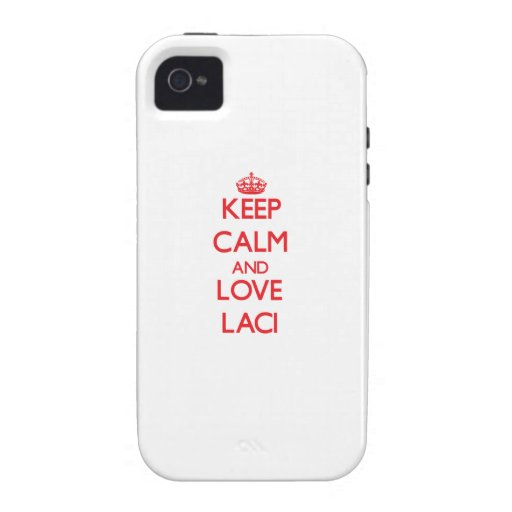 Keep Calm and Love Laci Case For The iPhone 4