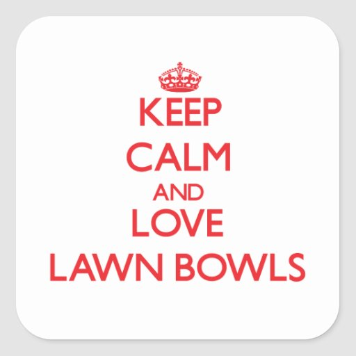 Keep calm and love Lawn Bowls Square Sticker