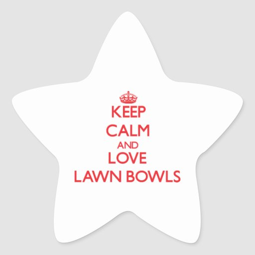 Keep calm and love Lawn Bowls Star Stickers
