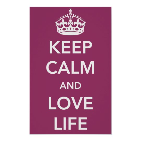 Keep Calm and Love Life Poster