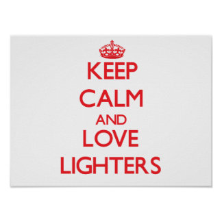 Keep calm and love Lighters Poster