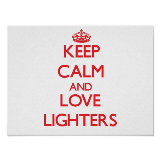 Keep calm and love Lighters Posters