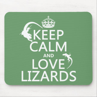 Keep Calm and Love Lizards - all colors Mouse Mat
