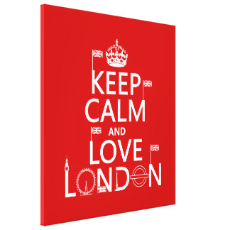 Keep Calm and Love London (any background color) Stretched Canvas Prints