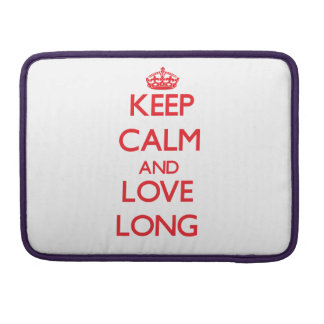 Keep calm and love Long Sleeve For MacBook Pro