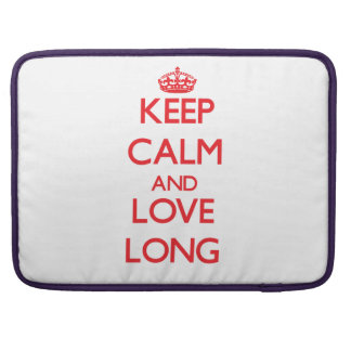 Keep calm and love Long MacBook Pro Sleeves