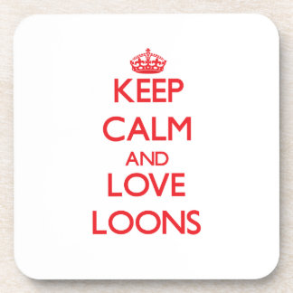 Keep calm and love Loons Coaster