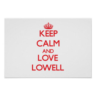 Keep Calm and Love Lowell Poster