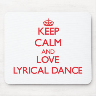 Keep calm and love Lyrical Dance Mouse Pads