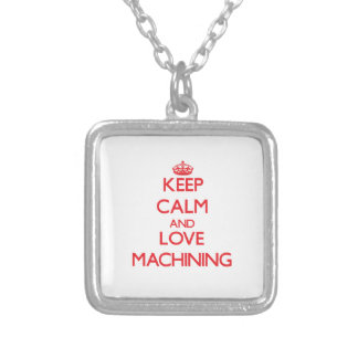 Keep calm and love Machining Pendant