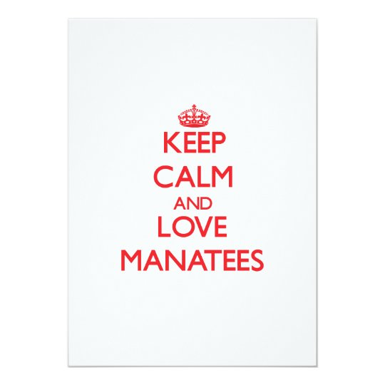 Keep calm and love Manatees Card