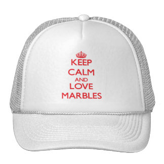 Keep calm and love Marbles Trucker Hats
