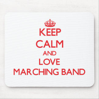 Keep calm and love Marching Band Mouse Pads