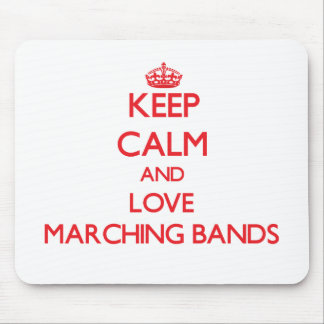 Keep calm and love Marching Bands Mousepad
