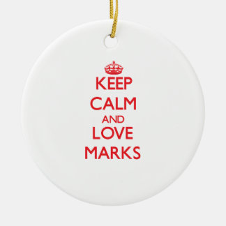 Keep calm and love Marks Ornaments