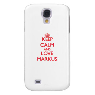 Keep Calm and Love Markus Galaxy S4 Cover