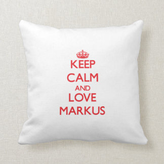 Keep Calm and Love Markus Pillow