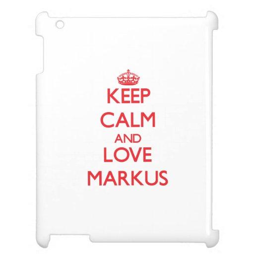 Keep Calm and Love Markus iPad Covers