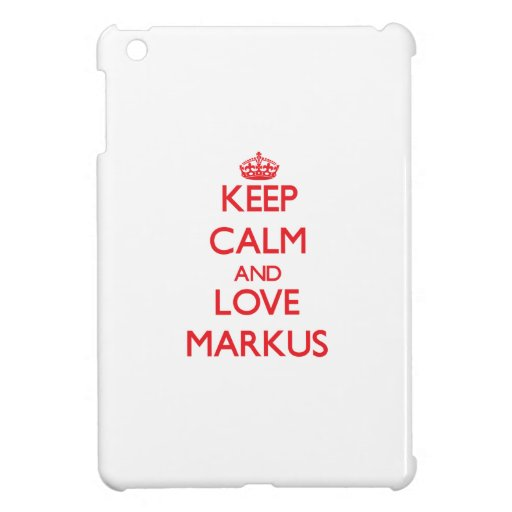 Keep Calm and Love Markus iPad Mini Cover
