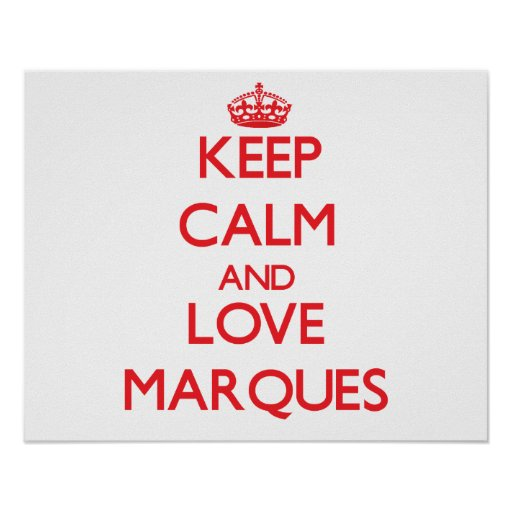 Keep Calm and Love Marques Poster