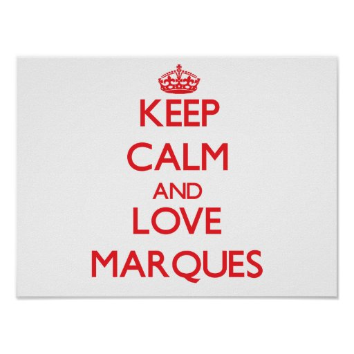 Keep Calm and Love Marques Posters