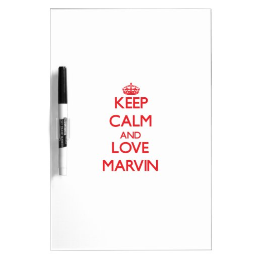 Keep Calm and Love Marvin Dry-Erase Whiteboard