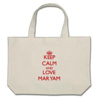 Keep Calm and Love Maryam Bags