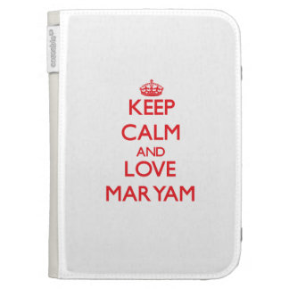 Keep Calm and Love Maryam Case For Kindle