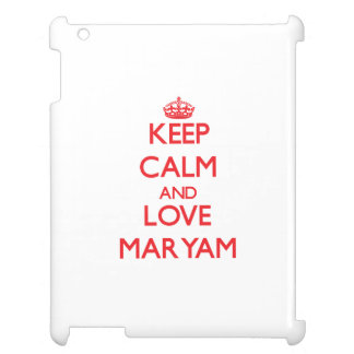 Keep Calm and Love Maryam Case For The iPad