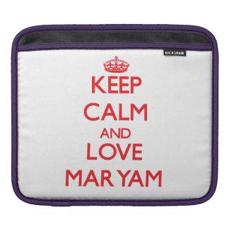 Keep Calm and Love Maryam iPad Sleeve