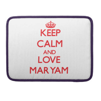 Keep Calm and Love Maryam Sleeves For MacBook Pro