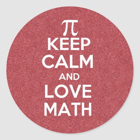 Keep Calm and Love Math Classic Round Sticker
