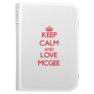 Keep calm and love Mcgee Kindle 3G Cases