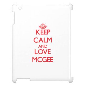 Keep calm and love Mcgee Cover For The iPad 2 3 4