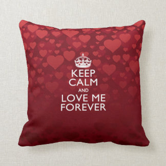 Keep Calm And Love Me Forever Decor Cushion