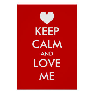 Keep calm and love me poster with heart | Custom
