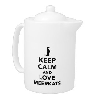 Keep calm and love meerkats