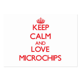 Keep calm and love Microchips Business Card
