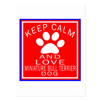 Keep Calm And Love Miniature Bull Terrier Postcards